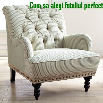 Cum sa alegi fotoliul perfect