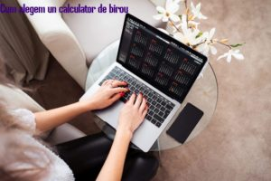 Cum alegem un calculator de birou